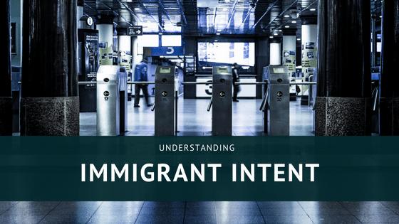 Understanding immigrant intent