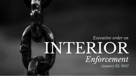 """Trump's January 25th executive order on """"interior enforcement."""""""