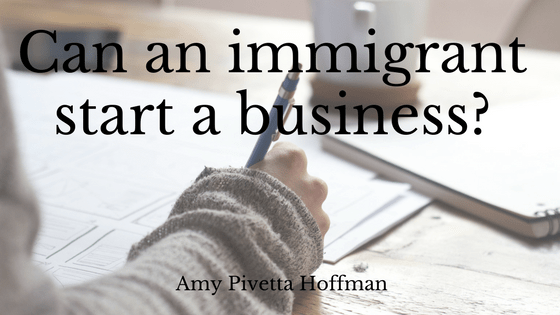 Can An Immigrant Start A Business