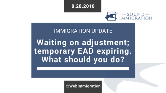 I Am Waiting For My Adjustment Of Status To Be Approved But My Temporary EAD Is Expiring – What Should I Do?