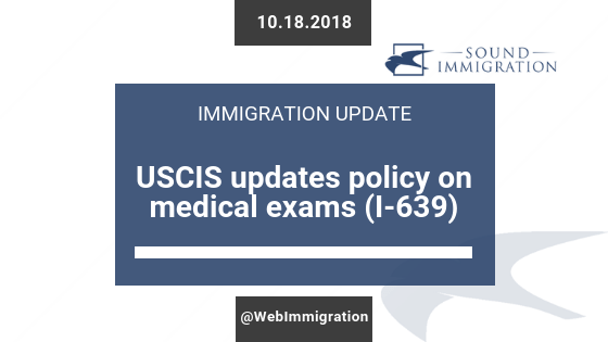 USCIS Updates Policy On Medical Exams (Form I-639)