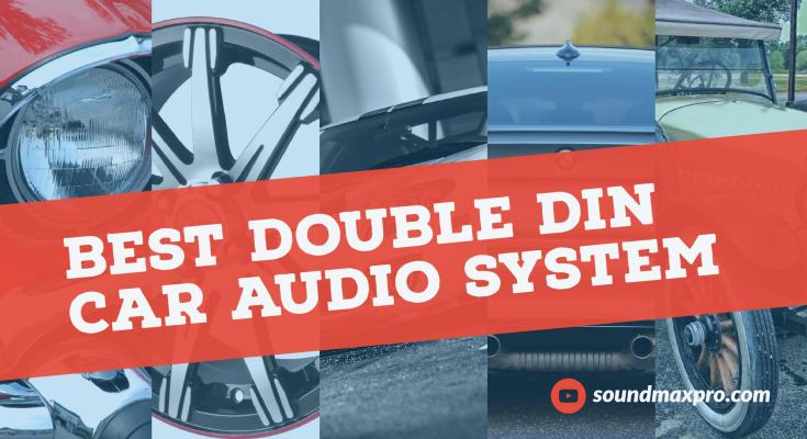 Best Double Din Stereo System