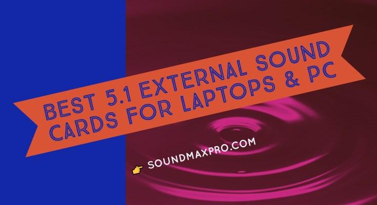 Best 5.1 External Sound Cards