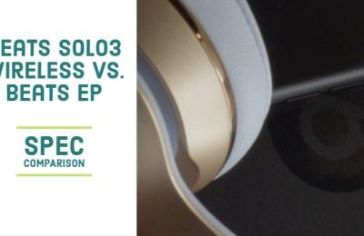Beats Solo3 Wireless vs. Beats EP