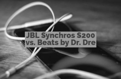 JBL Synchros S200 vs. Beats by Dr. Dre