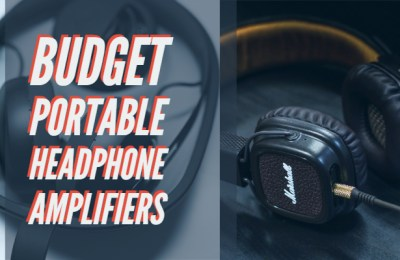 Budget Portable Headphone Amplifiers