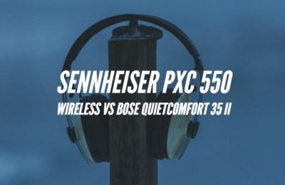 Sennheiser PXC 550 Wireless vs Bose QuietComfort 35 II