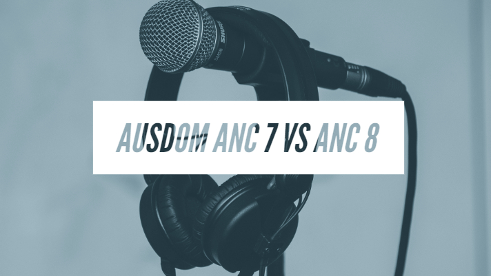 Ausdom ANC 7 vs ANC 8 Specifications Comparison Headphone Review