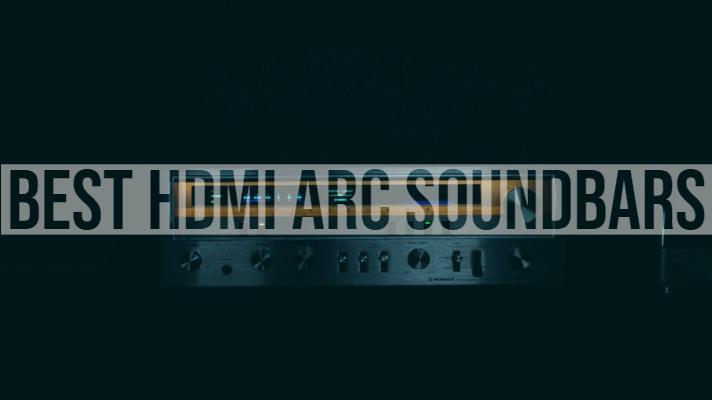 Best HDMI ARC Soundbars