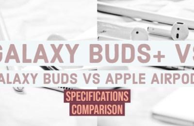 Galaxy Buds+ vs Galaxy Buds vs Apple Airpods