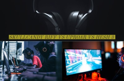 Skullcandy Riff vs Uproar vs Hesh 3