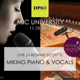 DPA Mic Uni at Ronnie Scotts Piano Vocals Workshop