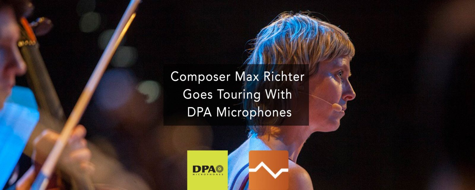 Composer-Max-Richter-Goes-Touring-With-DPA-Microphones