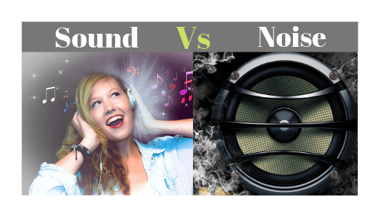 Difference in between sound and Noise