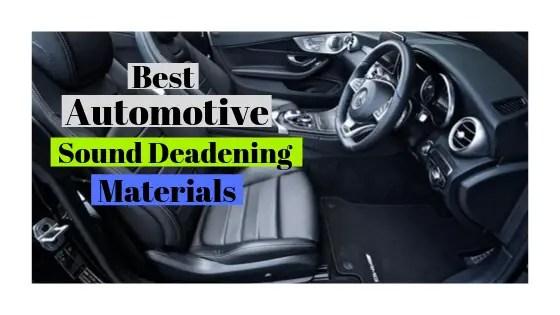 Best Automotive Sound Deadening Materials