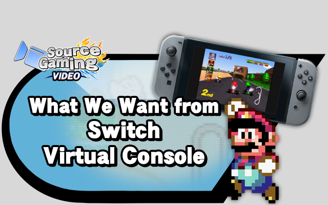 What We Want from Switch Virtual Console | Source Gaming