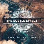 Ep.3 of The Subtle Effect Podcast Is LIVE | Conversations at the Intersection of Creativity & Activism