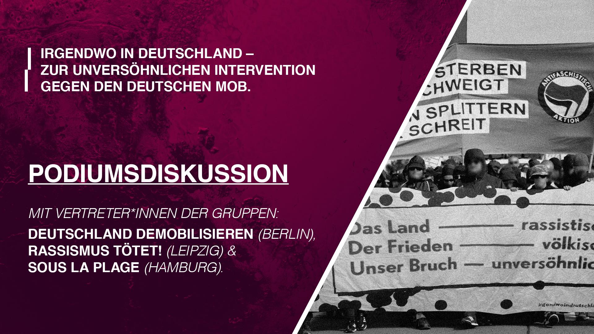 Salon: Podiumsdiskussion zur unversöhnlichen Intervention gegen den deutschen Mob
