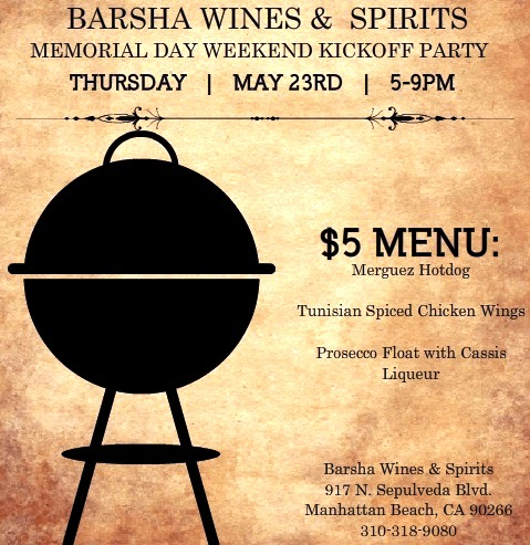 Memorial Day Weekend Kickoff Party at Barsha Wines & Spirits, Manhattan Beach