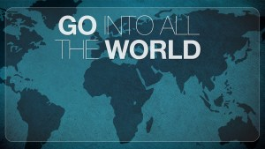 go into all the worldd