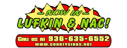 County Sign and Awning, Sign Company Lufkin, Sign Company Nacogdoches, Sign Company East Texas, Sign Design Southeast Texas, SETX Crane and Auger Rental