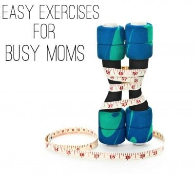 Easy Exercises for Busy Moms