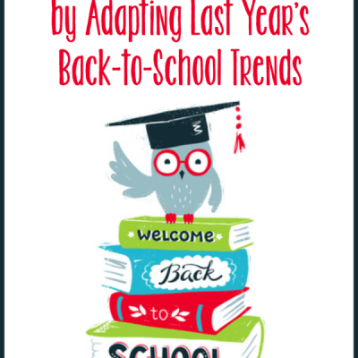 Save Money and Stay Current by Adapting Last Year's Back-to-School Trends