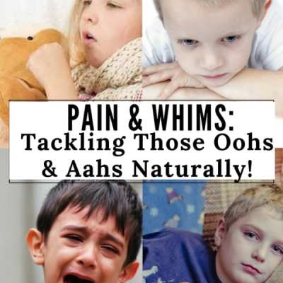 Pain & Whims: Tackling Those Oohs & Aahs Naturally!