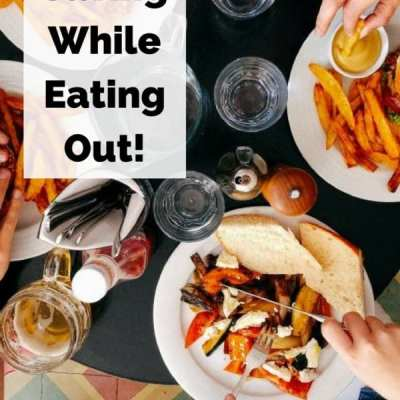 Helpful Tips for Saving While Eating Out!