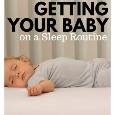 Tips for Getting Your Baby On A Sleep Routine