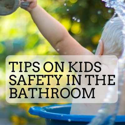 Tips on Kids Safety in the Bathroom