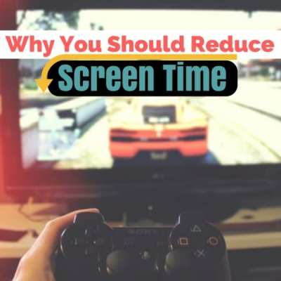 Why You Should Reduce Screen Time