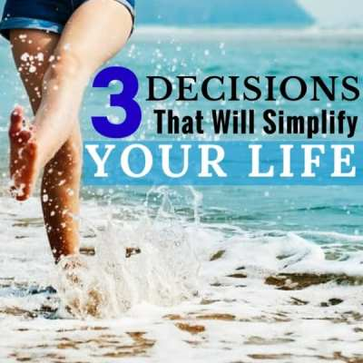 3 Decisions to Simplify Your Needs