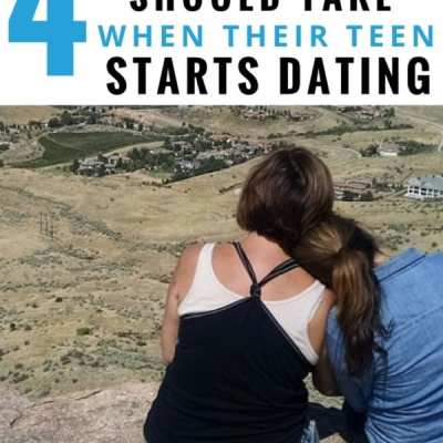 4 Steps Moms Should Take When Their Teens Start Dating