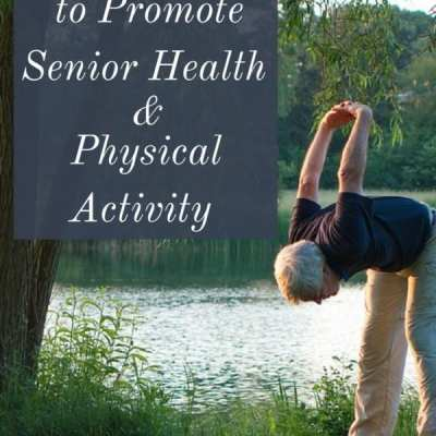 Loving Tips to Promote Senior Health and Physical Activity