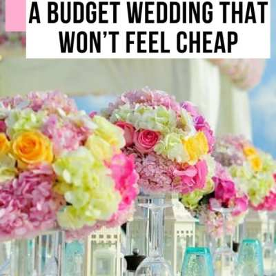 Sixteen Tips for Planning a Budget Wedding That Won't Feel Cheap