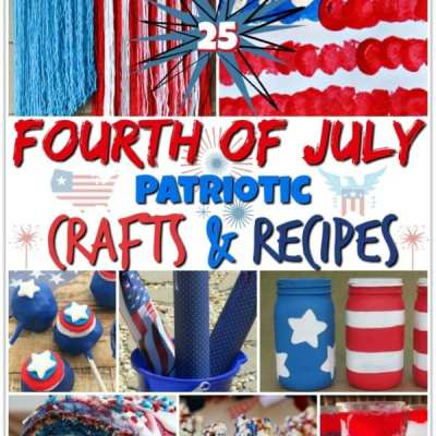 25 Fourth of July Patriotic Crafts & Recipes