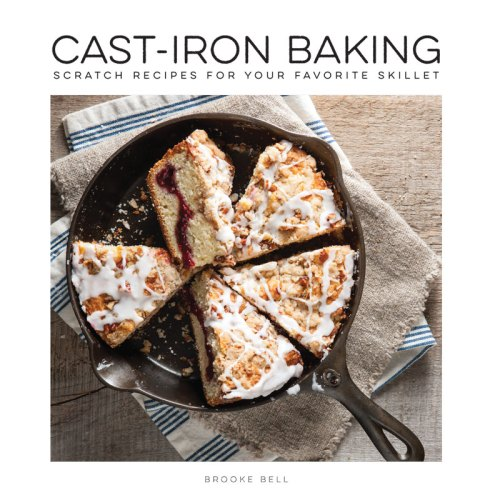 Baking at its Best: Q & A with Brooke Bell, author of Cast-Iron Baking