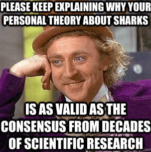 "It can be extremely difficult to avoid being condescending when dealing with self-proclaimed shark ""experts"""