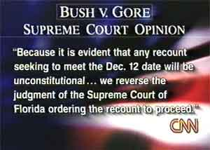 Screen capture of CNN announcing that the supreme court has terminated the recount in the 2000 Bush/Gore election.
