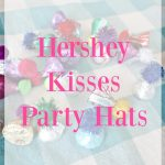 Party Hat Hershey Kisses