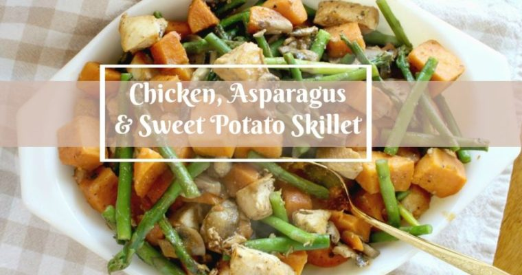 Chicken, Asparagus & Sweet Potato Skillet