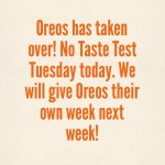Taste Test Tuesday: Postponed this week