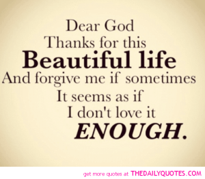 dear-god-thank-you-beautiful-life-quote-picture-quotes-sayings-pics