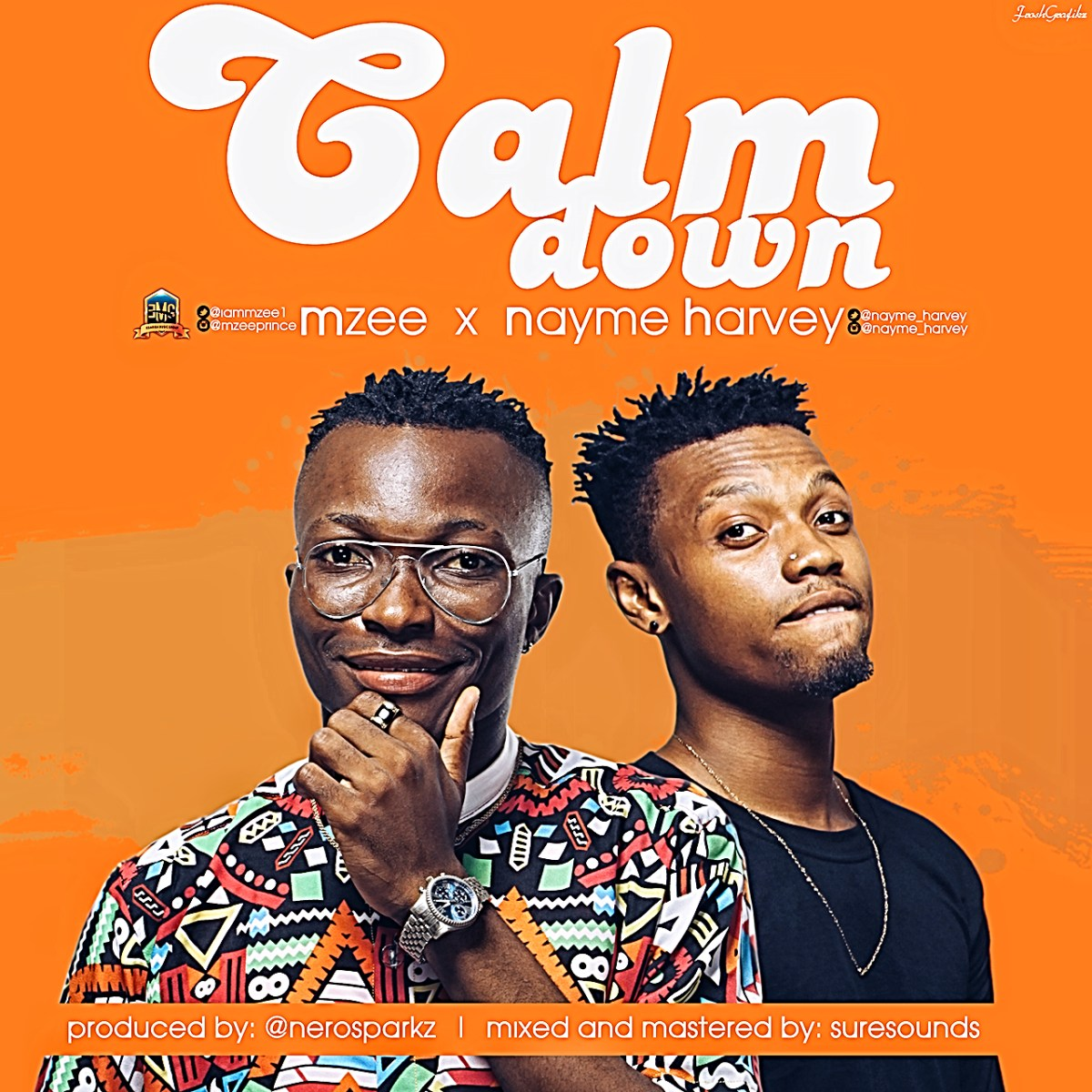 Mzee - Clam Down ft Nayme Harvey