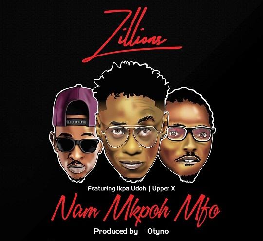 Zillions-Nam-Mkpo-Mfo-Ft.-Ikpa-Udo-x-Lybra-x-Upper-X