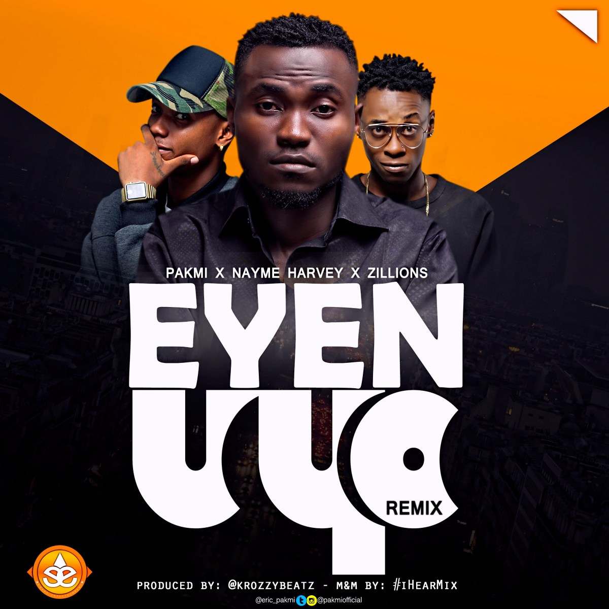 Pakmi – Eyen Uyo [RemiX] Ft. Nayme Harvey x Zillions