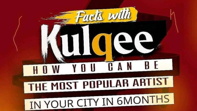 Facts with Kulqee: How To Become The Most Popular Artiste in 6 Months