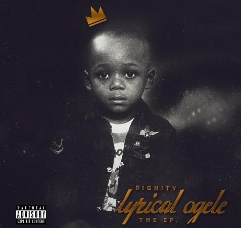 EP: Dignity – Lyrical Ogele // @lyricalogele