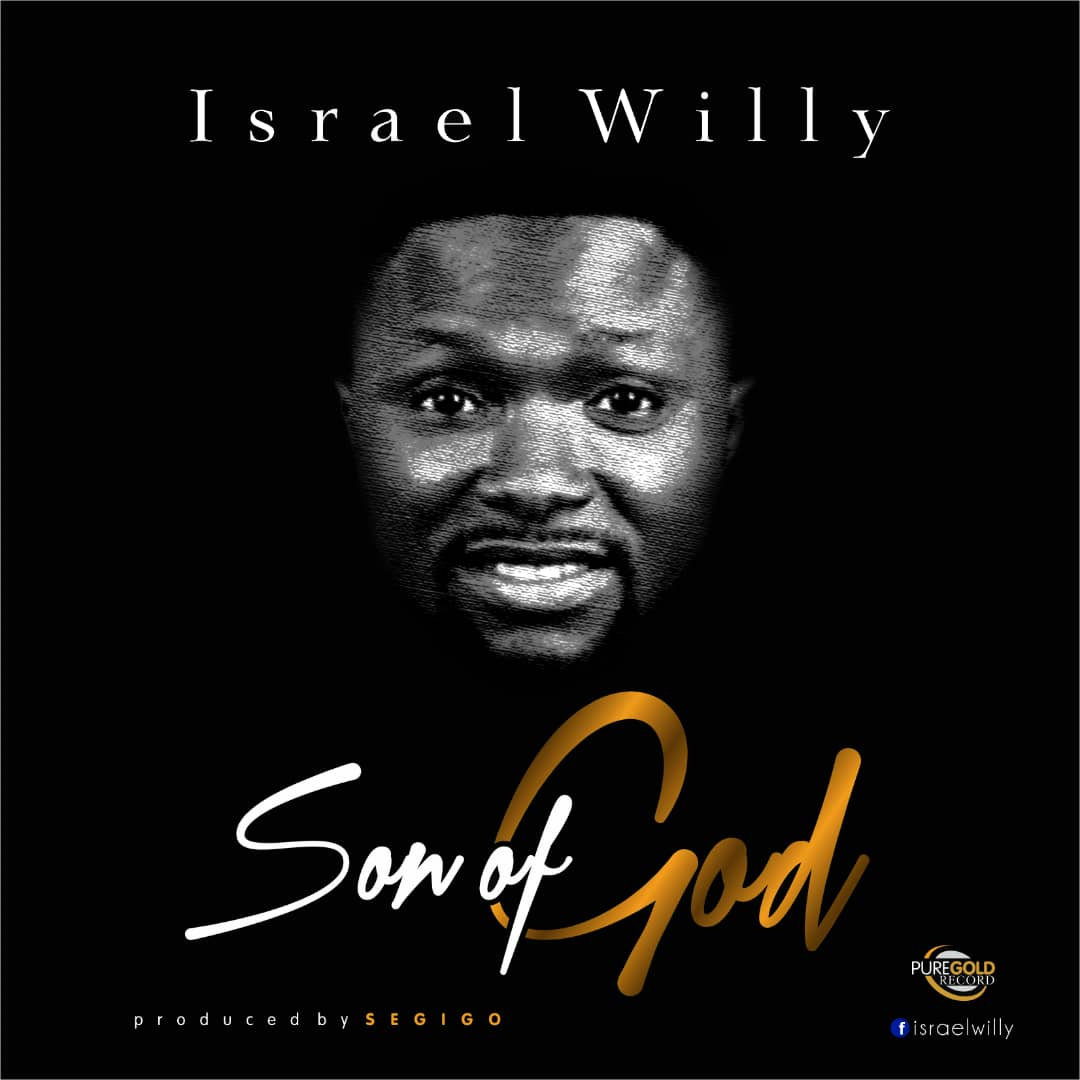 Music: Israel Willy – Son Of God